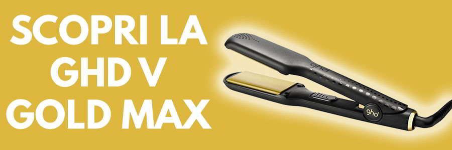 Banner acquisto piastra GHD V Gold Max